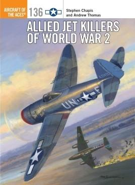 Osprey Publishing Aircraft of the Aces: Allied Jet Killers of World War II