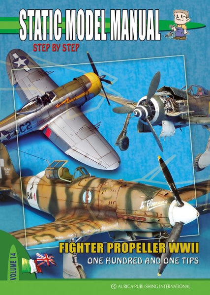 Auriga Publishing Static Model Manual 14: Fighter Propeller WWII One Hundred & One Tips