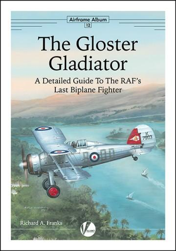Valiant Wings - Airframe Album 12: The Gloster Gladiator