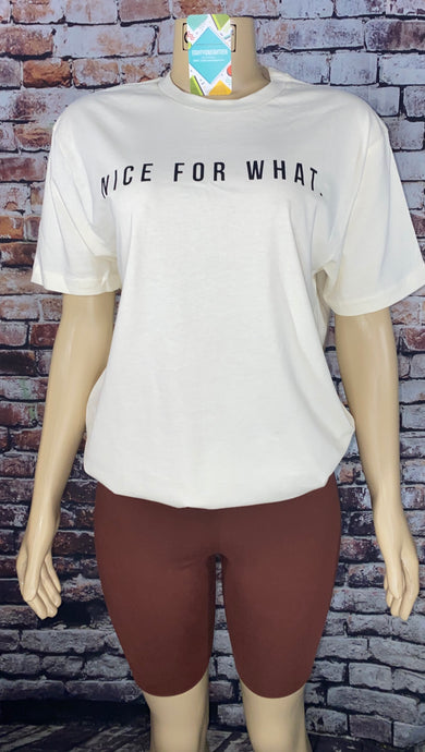 NICE FOR WHAT GRAPHIC TEE - Eightyoneighteen
