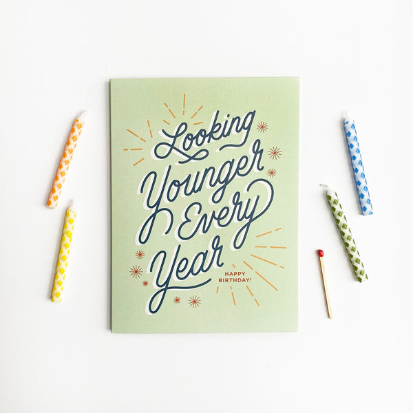 Looking Younger Every Year Card
