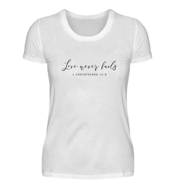 Love never fails - Damenshirt