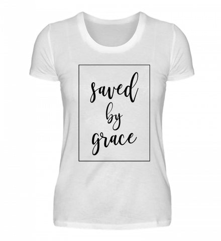 Saved by grace - Damenshirt