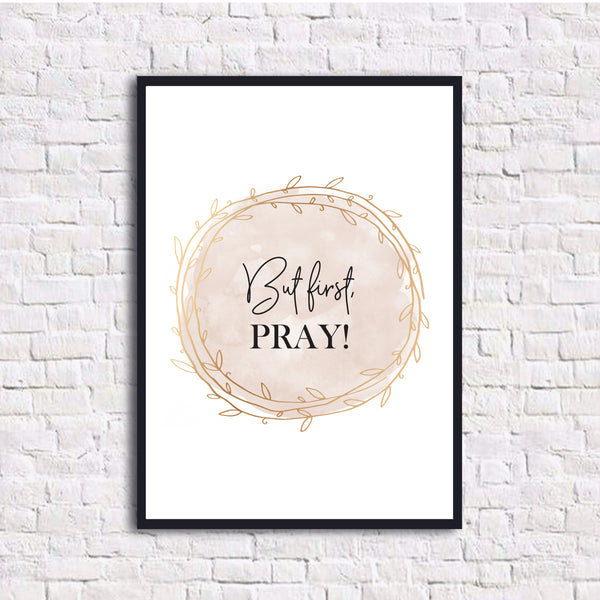 But first, pray! - DIN A2 Poster