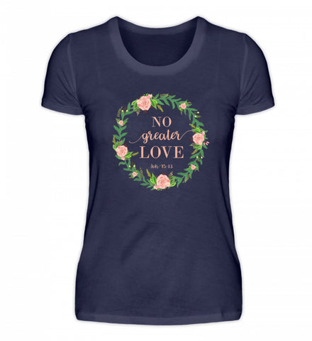No greater LOVE - Damenshirt