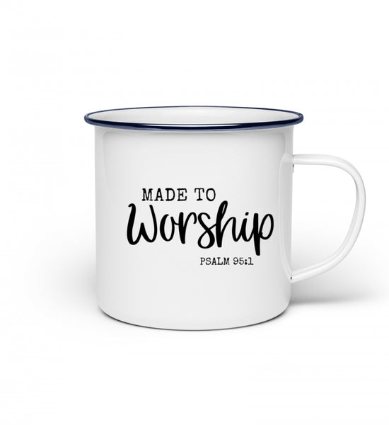 Made to worship - Emaille Tasse