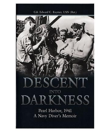 Descent into Darkness by Commander Edward C. Raymer, USN (Ret.)