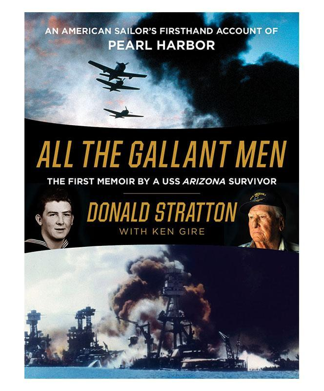 All the Gallant Men: The First Memoir by a USS Arizona Survivor, Hard Cover