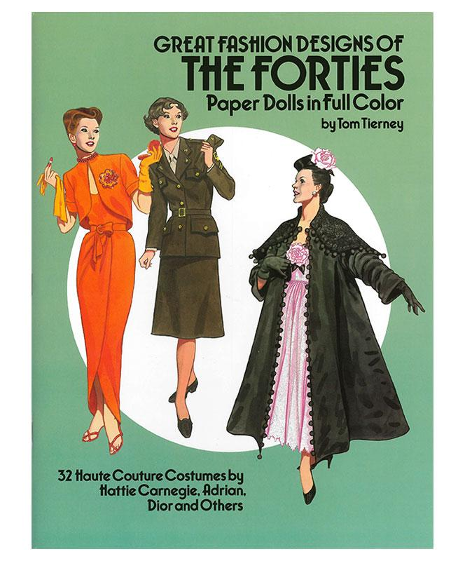 Great Fashion Designs of the Forties: Paper Dolls in Full Color