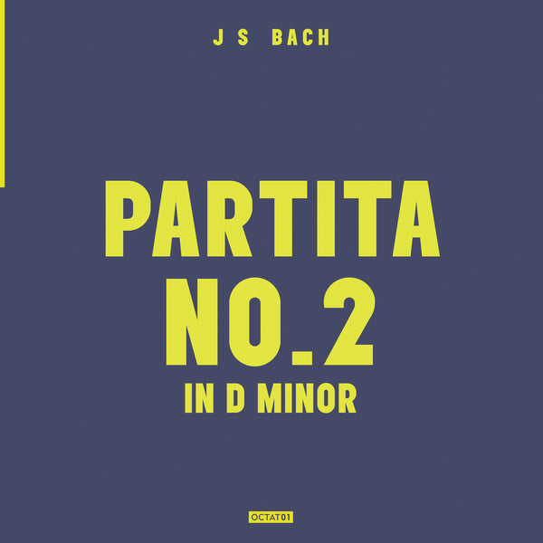 Volume 1: Partita No.2 in D Minor - Digital