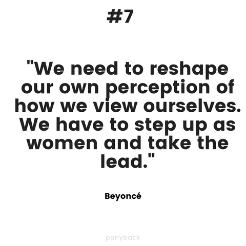 "Inspiring quote that says ""We need to reshape our own perception of how we view ourselves. We have to step up as women and take the lead."" quote by Beyonce"