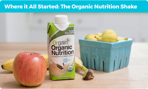 Where it All Started: The Organic Nutrition Shake