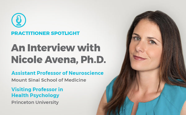 An Interview with  Nicole Avena, Ph.D.