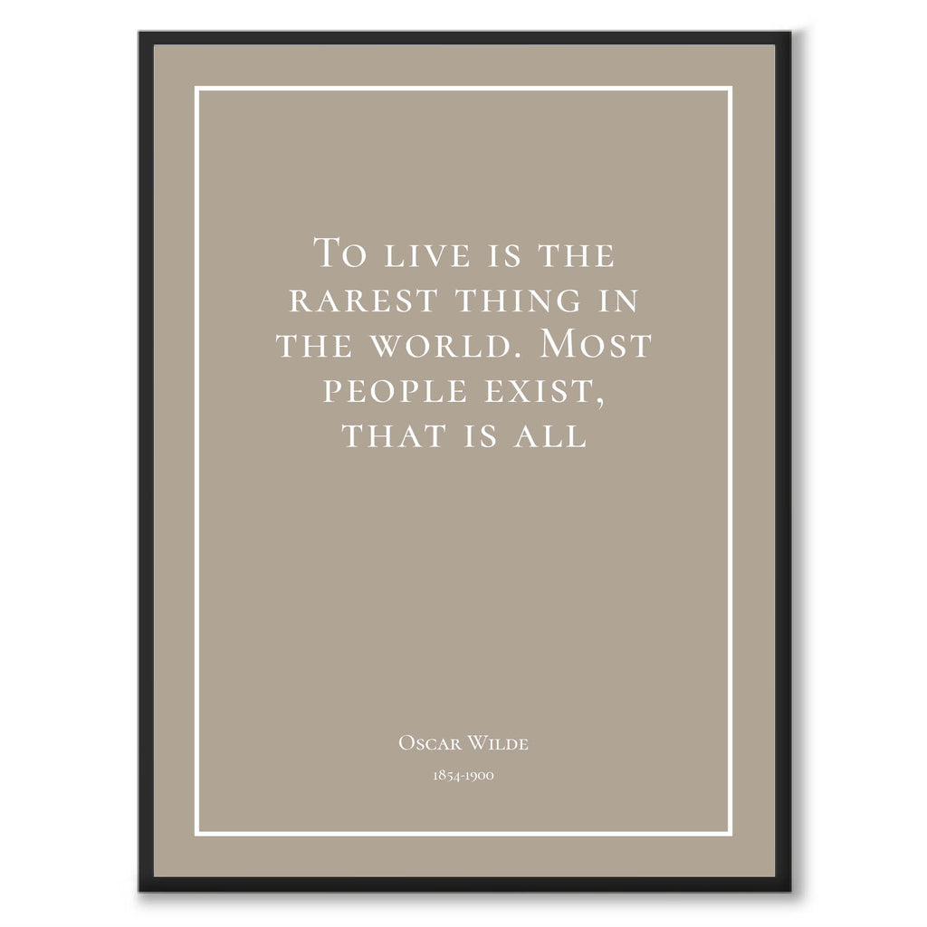 Wilde - To live is the rarest thing in the world. Most people exist, that is all - Historly AB