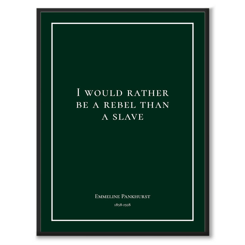 Pankhurst - I would rather be a rebel than a slave - Historly AB