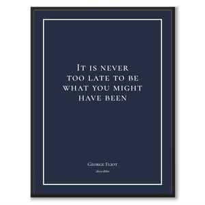 George Eliot - It is never too late to be what you might have been - Historly AB