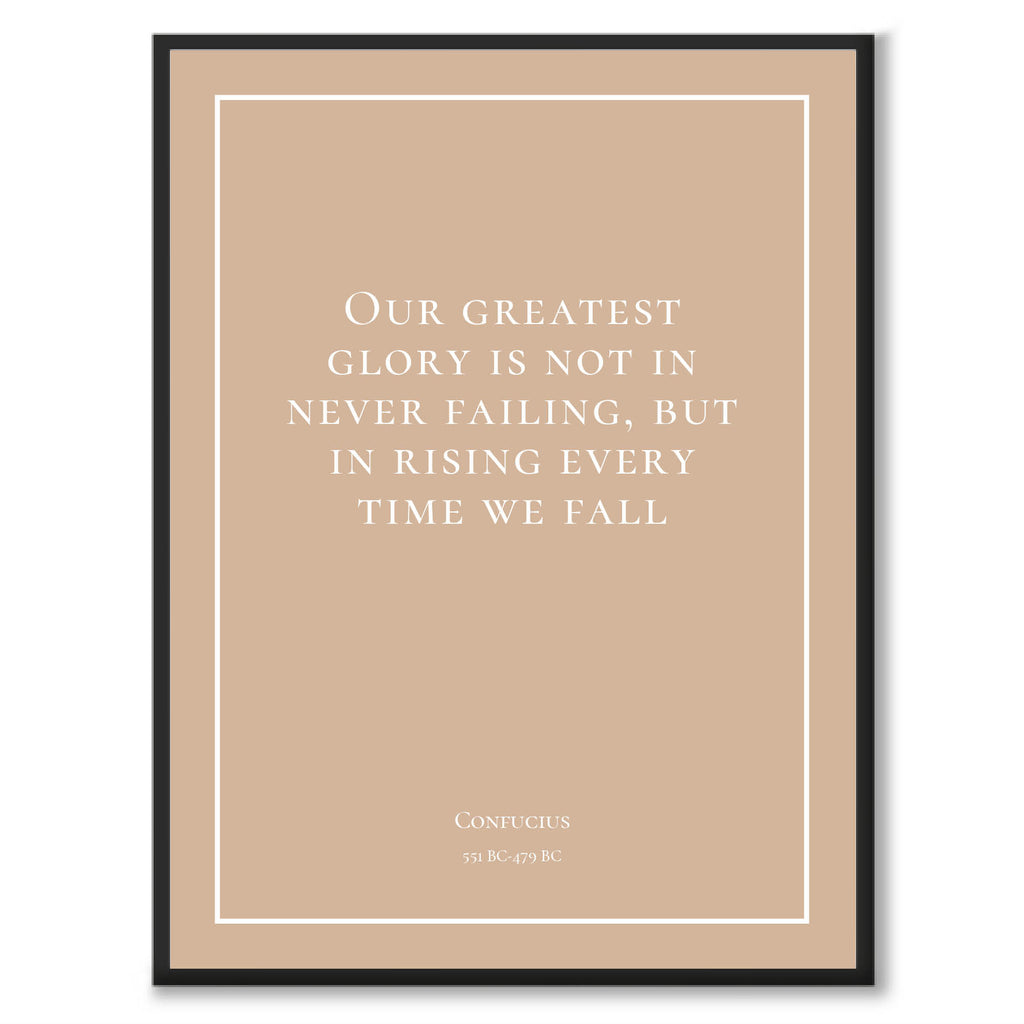 Confucius - Our greatest glory is not in never failing, but in rising every time we fall - Historly AB
