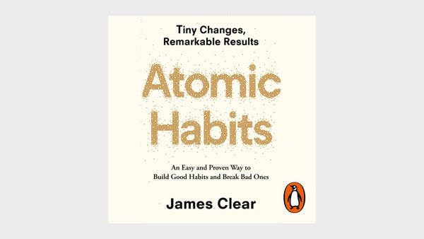 What We're Reading - Atomic Habits - James Clear