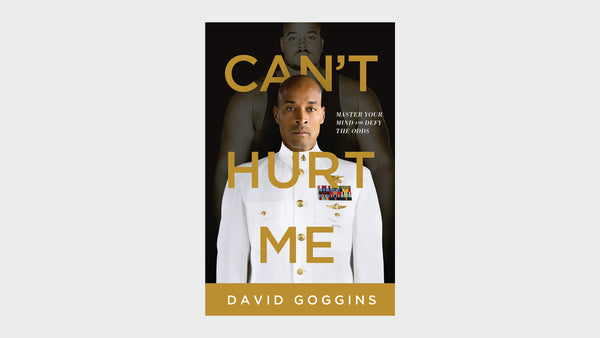 What we're reading — Can't Hurt Me by David Goggins