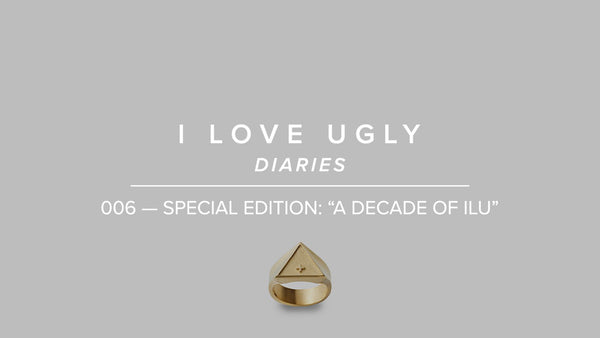 "ILU DIARIES 006 - Special Edition: ""A Decade of ILU"""