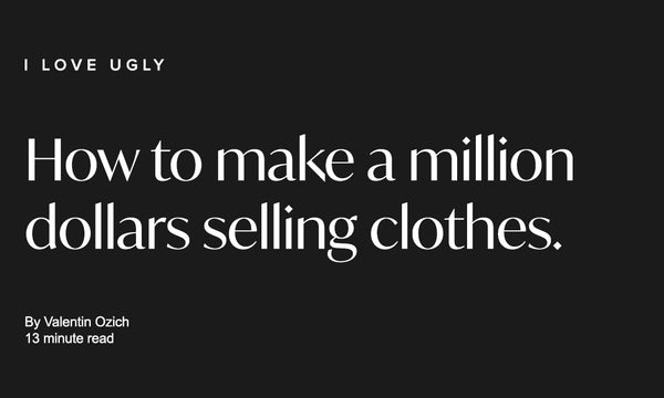 HOW TO MAKE A MILLION DOLLARS SELLING CLOTHES