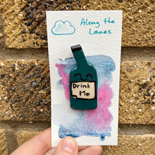 "Load image into Gallery viewer, ""Drink Me"" Wine Bottle Pin"