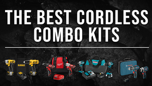 THE PERFECT WEEKEND WARRIOR POWER TOOL COMBO KITS