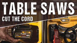 TABLE SAWS … CUT THE CORD!