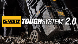 DeWALT TOUGHSYSTEM 2.0 … ARE YOU READY!?