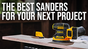 THE BEST SANDERS FOR YOUR NEXT PROJECT