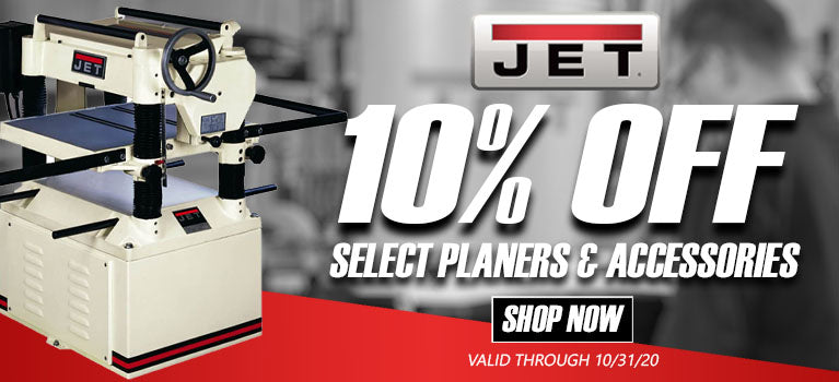 10% OFF On Select Planers and Accessories JPW-20106