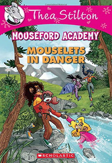 Thea Stilton Mouseford Academy: Mouselets In Danger