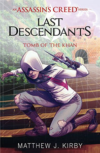 Assasin's Creed Series: Last Descendants Tomb Of The Khan