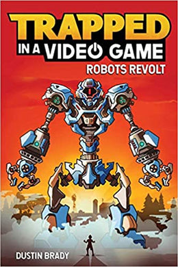 Trapped in a Video Game, Volume 3: Robots Revolt