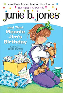 Junie B. Jones and That Meanie Jim's Birthday (Junie B. Jones, No. 6)