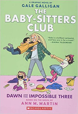 The Baby-Sister Club: Dawn And The Impossible Three