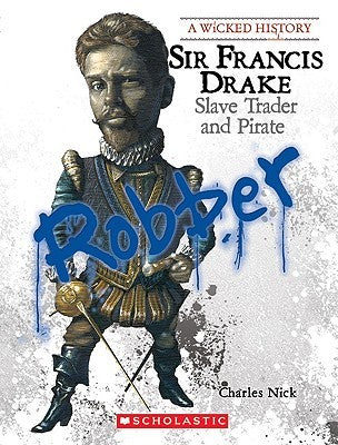 Sir Francis Drake Slave Trader And Pirate