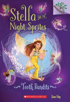 Stella and the Night Sprites Tooth Bandits