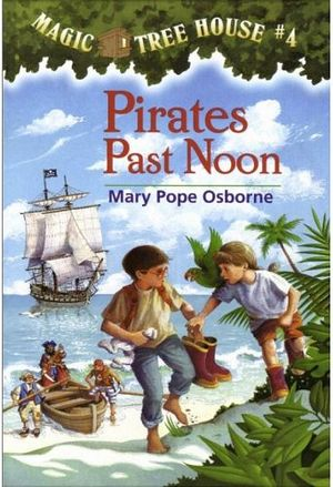Pirates Past Noon (Magic Tree House, No. 4)