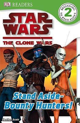 Stand Aside-Bounty Hunters! (Level 2 DK Reader)
