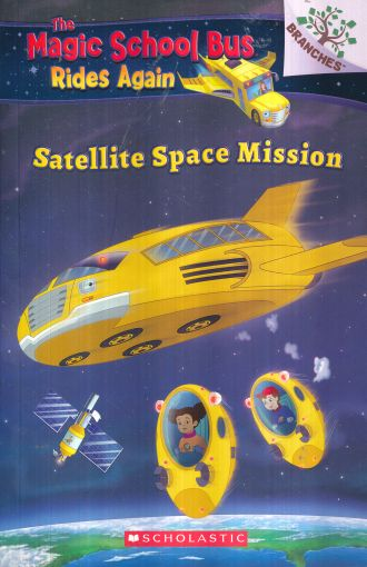 The Magic School Bus Rides Again: Satellite Space Mission