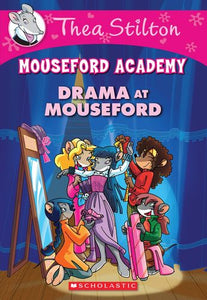 Thae Stilton Mouseford Academy: Drama At Mouseford