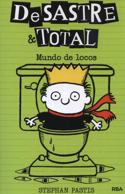 Desastre Y Total Vol. 4 Mundos Locos