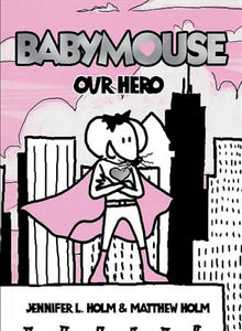 BABYMOUSE Our Hero