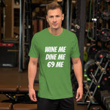 WINE ME DINE ME 69 ME Jersey T-Shirt