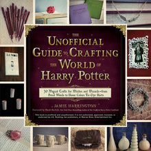 Load image into Gallery viewer, Unofficial Guide To Crafting The World Of Harry Potter-The Curious Emporium