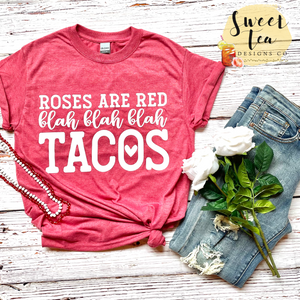 Roses Are Red Blah Blah Blah TACOS T-shirt