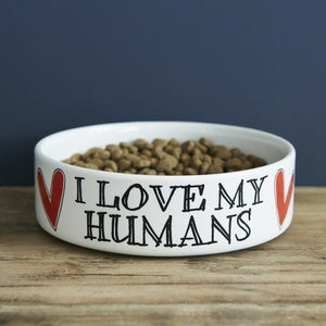I LOVE MY HUMANS DOG BOWL-Poppy Stop-Poppy Stop