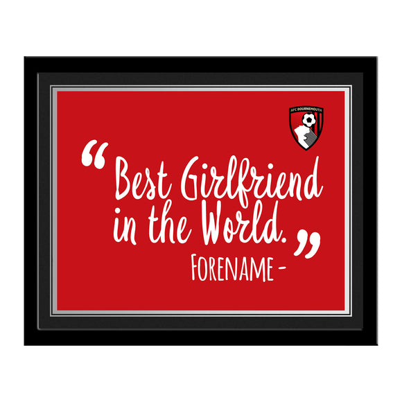 AFC Bournemouth Best Girlfriend In The World 10 x 8 Photo Framed