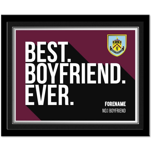 Burnley FC Best Boyfriend Ever 10 x 8 Photo Framed-Poppy Stop-Poppy Stop